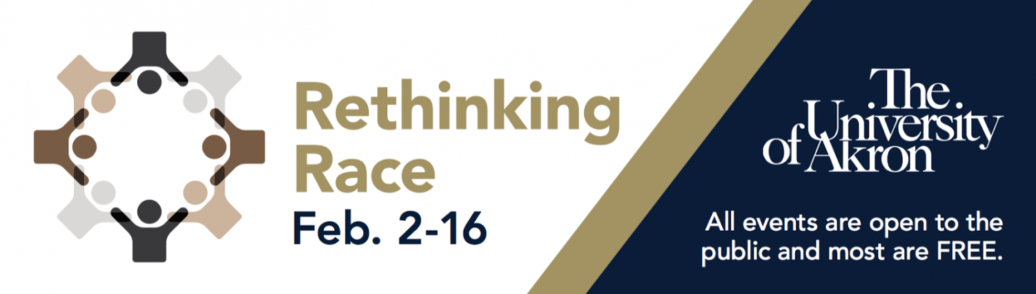 The University of Akron commenced its 11th annual Rethinking Race forum. (Graphic courtesy of The University of Akron)